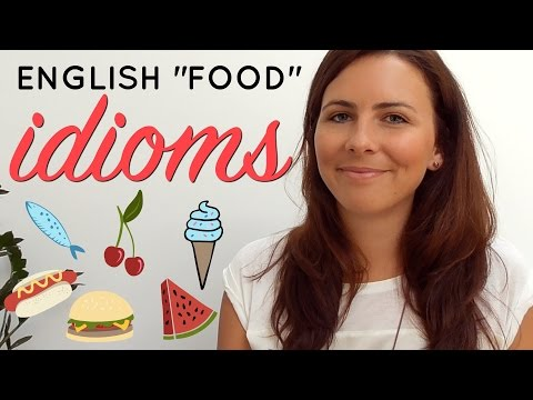 watch English Food Idioms | 🍕🍎🍳 FOOD 🍰🌭🍒 | How to SAY & USE them!