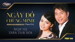 Ngọc Hạ & Trần Thái Hòa - Ngày Đó Chúng Mình (Phạm Duy) PBN 100