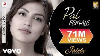 Pal - Female Version - Official Lyric Video|Shreya Ghoshal| Varun & Rhea|Javed – Mohsin