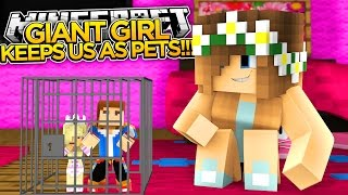 Minecraft GIANTS EP.2, GIANT GIRL'S PETS FOREVER!!!