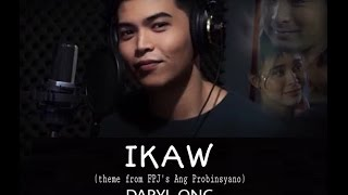 IKAW (theme from FPJ's Ang Probinsyano) - by Daryl Ong