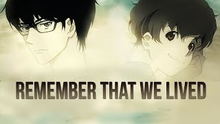 Remember that we lived | Zankyou No Terror (Terror in Resonance)