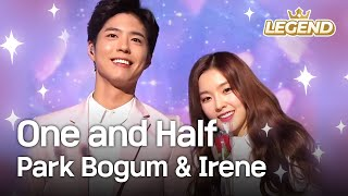 Park Bogum & Irene - One and Half | 박보검 & 아이린 - 일과 이분의 일 [Music Bank HOT Stage / 2015.05.01]