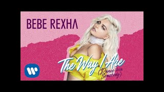 Bebe Rexha - The Way I Are (Dance With Somebody) [Audio]