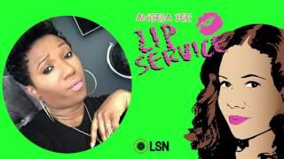 Angela Yee's Lip Service: