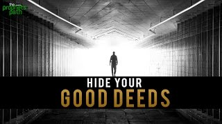 Hide Your Good Deeds