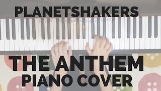 Piano Cover - The Anthem (Planetshakers)