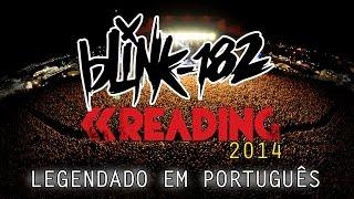Blink-182 - Reading Festival 2014 - Falas Legendadas em Português