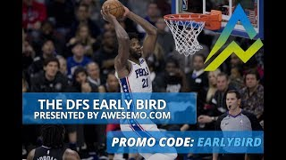 The DFS Early Bird Top NBA Plays DraftKings FanDuel 02/21/2019