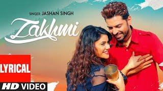 Zakhmi: Jashan Singh (Lyrical) Goldboy   Raj Kakra   Robby Singh   Latest Punjabi Songs 2018