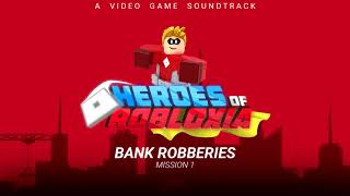 Heroes Of Robloxia OST #3 | Bank Robberies