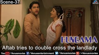 Aftab tries to Double Cross the landlady (Hungama)