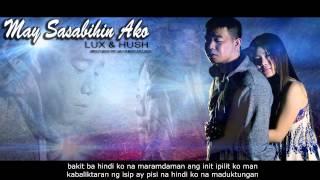 May Sasabihin Ako - Lux & Hush ( Breezy Music Pro. ) ( Militia Music Exclusive)