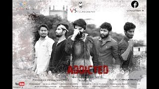 Addicted   Telugu Short Film 2017   By Venkat S