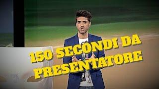150 SECONDI DA PRESENTATORE #PeppeMarici