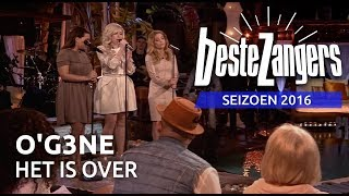 O'G3NE - Het is over | Beste Zangers 2016