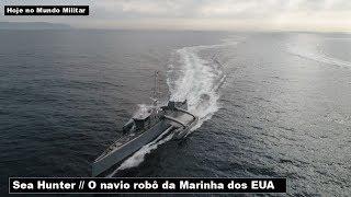 Sea Hunter, o navio robô da Marinha dos EUA