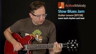 Slow Blues Guitar Lesson - Blues Jam - Learn Rhythm and Lead - EP158