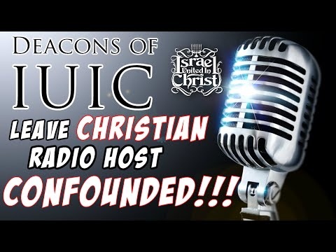 The Israelites: Deacons of IUIC Leave Christian Radio Host Confounded!!!