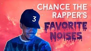 Chance the Rapper's Favorite Noises