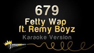 Fetty Wap ft. Remy Boyz - 679 (Karaoke Version)