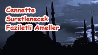 Cennette Suretlenecek Faziletli Ameller