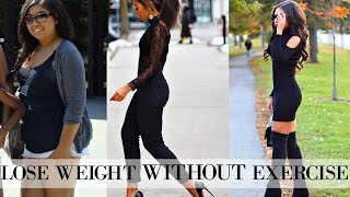 How To: LOSE WEIGHT WITHOUT EXERCISE | Realistic Weight Loss Plan That WORKS!