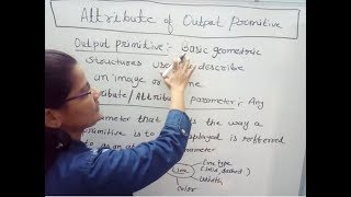 Attributes of output primitives in computer graphics in Hindi