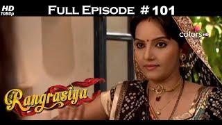 Rangrasiya - Full Episode 101 - With English Subtitles