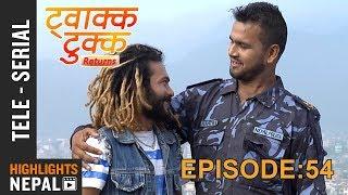Twakka Tukka Returns - Episode 54 | New Nepali Comedy TV Serial 2017 Ft. Dinesh DC