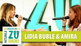 Lidia Buble feat. Amira - Le-am spus si fetelor (Live la Radio ZU)