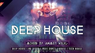 DEEP HOUSE SET 25 - AHMET KILIC