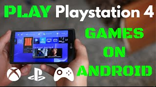 How To Play PS4 Games On Any Android Device