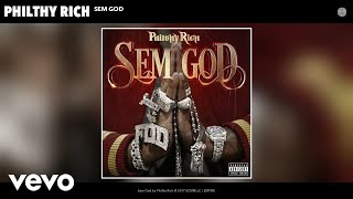Philthy Rich - Sem God (Audio)