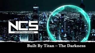 Built By Titan- The Darkness NCS SONG