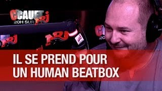 Le plus incroyable Beat Box au monde !  - C'Cauet sur NRJ