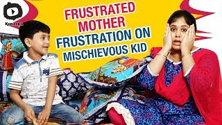 Frustrated Mother FRUSTRATION on Mischievous Kid   Frustrated Woman Telugu Web Series   Sunaina