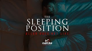 THE SLEEPING POSITION ALLAH DOES NOT LIKE!