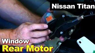 2004 Nissan Titan Rear Window Motor Replacement