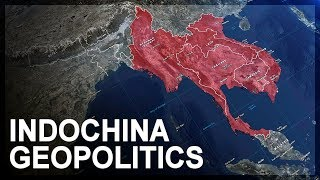 Geopolitics of Southeast Asia, Part 1: Indochina