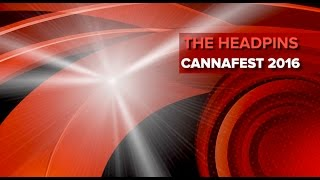 CANNAFEST 2016 THE HEADPINS  by CANNAFEST TV