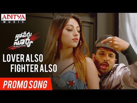 Lover Also Fighter Also Promo Song Naa Peru Surya Naa Illu India Songs Allu Arjun Anu Emannuel
