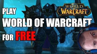 Play World of Warcraft for FREE: Blizzard approves!