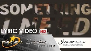 Lyric Video | 'Something I Need' | Piolo Pascual & Morissette | 'Everything About Her' | Star Cinema