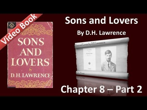 Chapter 08-2 - Sons and Lovers by D. H. Lawrence - Strife in Love