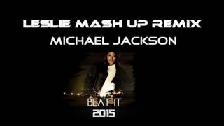 Michael Jackson - Beat It -  (Leslie©  Remix MasH  2015)