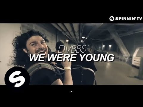 DVBBS - We Were Young [OUT NOW]
