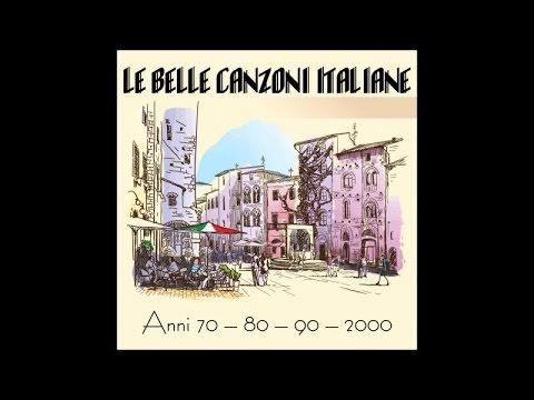 Le belle canzoni italiane anni 70 80 90 2000