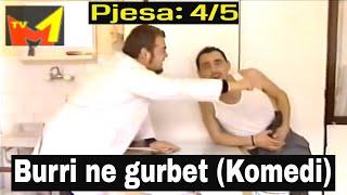 Burri ne Gurbet - Pjesa 4 nga 5 - Komedi shqip