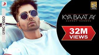 Harrdy Sandhu - Kya Baat Ay | Jaani & B Praak| Official Lyric Video